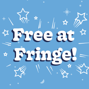 Check out what's Free at Fringe