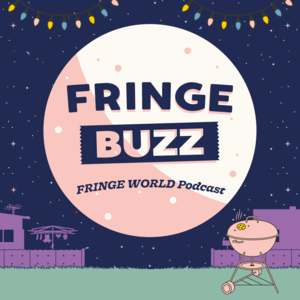 Fringe Buzz - The West Australian Fringe Podcast