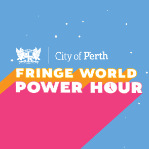 Sample the best of Fringe at the City of Perth Power Hour!